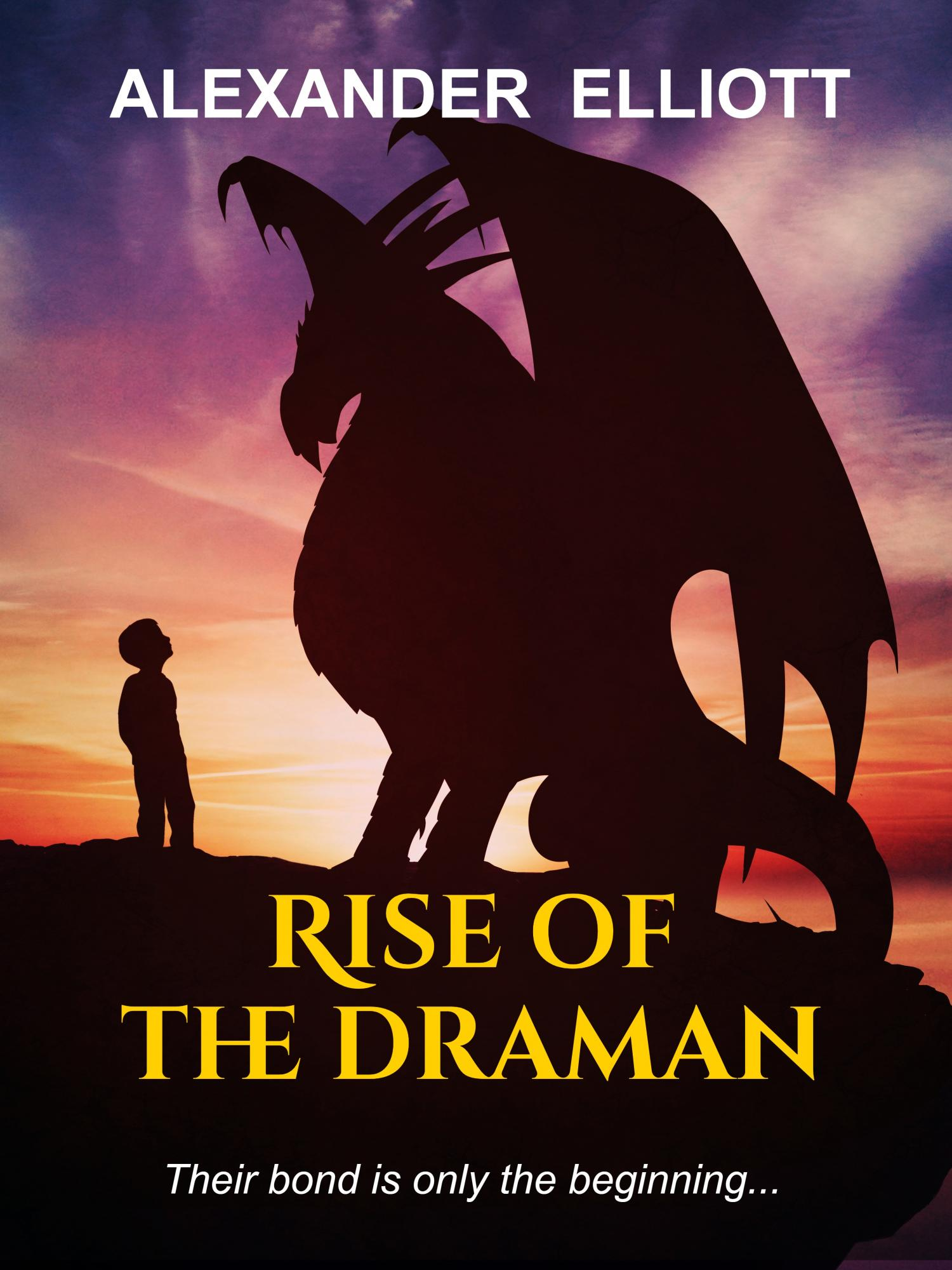 Rise of the Draman Alexander Elliott